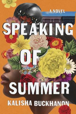 book cover Speaking of Summer: A Novel by Kalisha Buckhanon