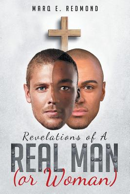 Click for more detail about Revelations of a Real Man (or Woman) by Marq E. Redmond