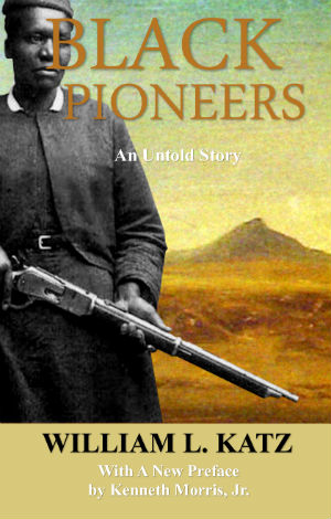 Click for more detail about Black Pioneers: An Untold Story by William L. Katz