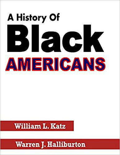 Click for more detail about A History of Black Americans by William L. Katz