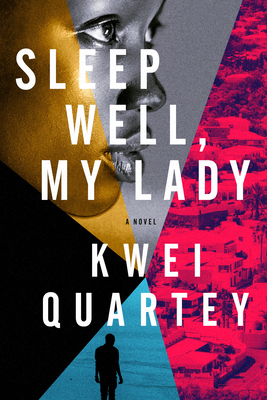 Click for more detail about Sleep Well, My Lady by Kwei Quartey
