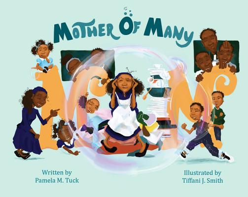 Click for more detail about Mother of Many by Pamela M. Tuck