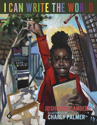 Click for more detail about I Can Write the World by Joshunda Sanders