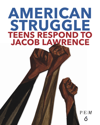 Click for more detail about American Struggle: Teens Respond to Jacob Lawrence by Chul R. Kim