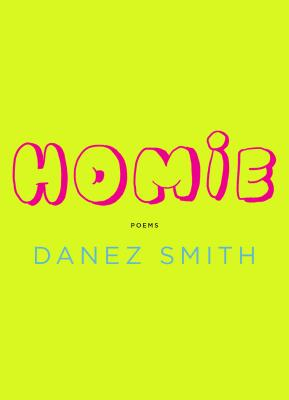 Click for more detail about Homie: Poems by Danez Smith