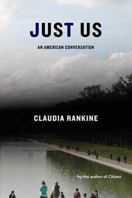 Book Cover Just Us: An American Conversation by Claudia Rankine