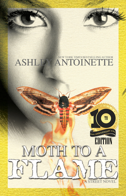 Click for more detail about Moth to a Flame: Tenth Anniversary Edition by Ashley Antoinette
