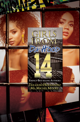 Click for more detail about Girls from Da Hood 14 by Treasure Hernandez