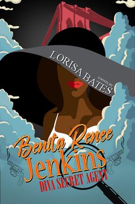 Book Cover Benita Renee Jenkins: Diva Secret Agent by Lorisa Bates