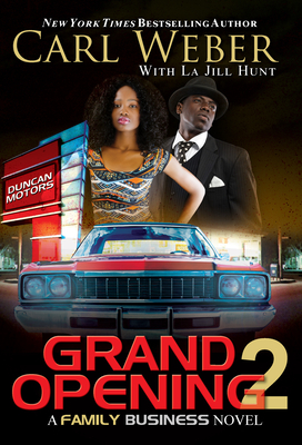 Click for more detail about Grand Opening 2: A Family Business Novel by Carl Weber and La Jill Hunt
