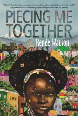 Click for more detail about Piecing Me Together by Renée Watson