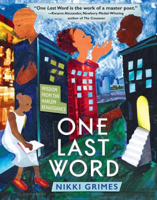 Click for more detail about One Last Word: Wisdom from the Harlem Renaissance by Nikki Grimes