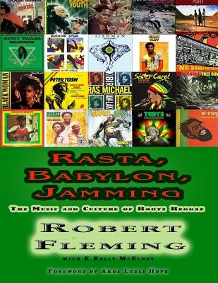 Click for a larger image of Rasta, Babylon, Jamming: The Music and Culture of Roots Reggae