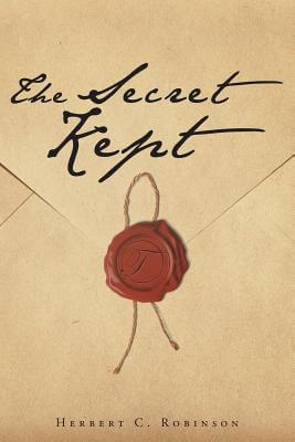 Click for more detail about The Secret Kept by Herbert C. Robinson