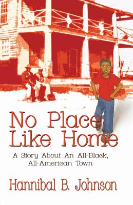 Book Cover No Place Like Home: A Story about an All-Black, All-American Town by Hannibal B. Johnson