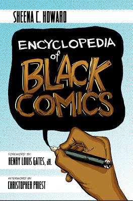 Click for more detail about Encyclopedia of Black Comics by Sheena C. Howard