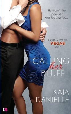 Click for more detail about Calling Her Bluff by Kaia Danielle