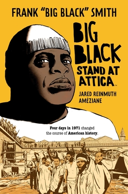 Click for more detail about Big Black: Stand at Attica by Frank Smith