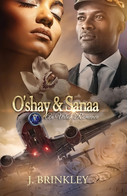 Book Cover O'shay & Sanaa: An Urban Romance Book One & Two by J. Brinkley