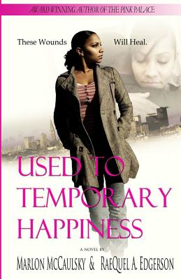 Book Cover Used To Temporary Happiness by Marlon McCaulsky and Raequel Edgerson