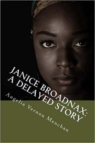 Click for more detail about Janice Broadnax: A Delayed Story by Angelia Vernon Menchan