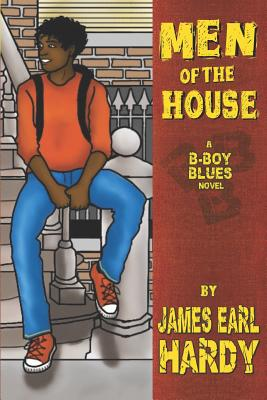Book Cover Men of the House: A B-Boy Blues Novel by James Earl Hardy