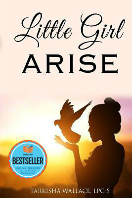 Click for more detail about Little Girl Arise by Tarkisha M. Wallace
