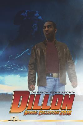 Click for more detail about Dillon Annual Collection 2018 by Derrick Ferguson