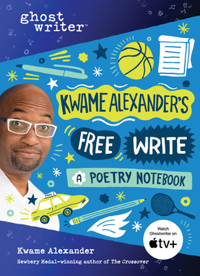 Click for more detail about Kwame Alexander's Free Write: A Poetry Notebook by Kwame Alexander