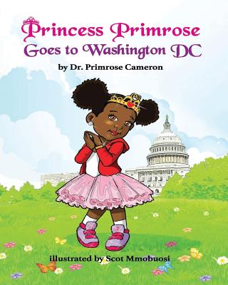 Click for more detail about Princess Primrose Goes to Washington DC by Primrose Cameron