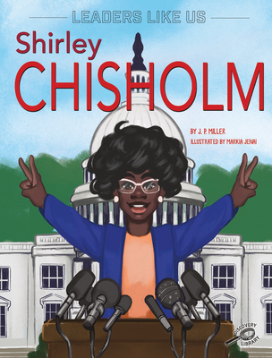 Click for more detail about Shirley Chisholm by J. P. Miller
