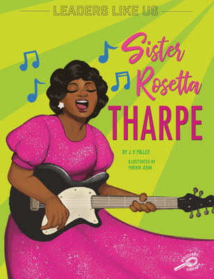 Click for more detail about Sister Rosetta Tharpe by J. P. Miller