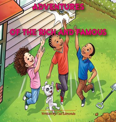 Click for more detail about Adventures of the Rich and Famous by Tae Edmonds