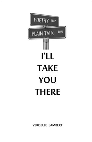 Click for more detail about I'll Take You There: Intersection of Poetry and Plain Talk by Verdelle Lambert