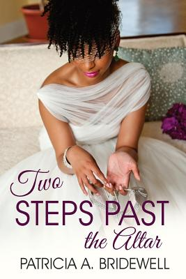 Click for more detail about Two Steps Past the Altar by Patricia A. Bridewell