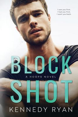Click for more detail about Block Shot: A HOOPS Novel by Kennedy Ryan