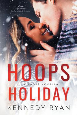 Click for more detail about Hoops Holiday by Kennedy Ryan