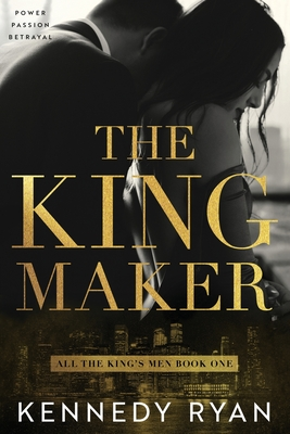 Book Cover The Kingmaker by Kennedy Ryan