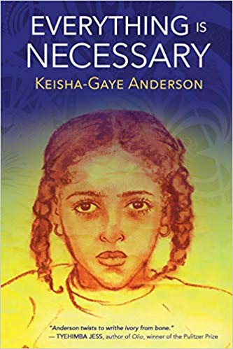 Book Cover Everything Is Necessary by Keisha-Gaye Anderson