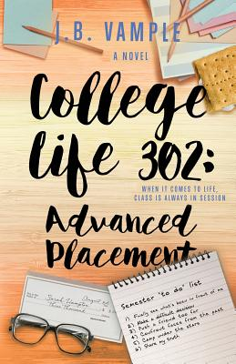 Click for more detail about College Life 302: Advanced Placement (The College Life Series, Vol 6) by J.B. Vample