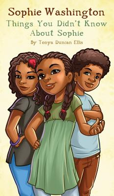 Click for more detail about Sophie Washington Things You Didn't Know About Sophie by Tonya Duncan Ellis
