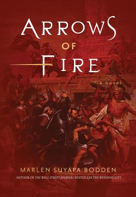 Click for more detail about Arrows of Fire by Marlen Suyapa Bodden