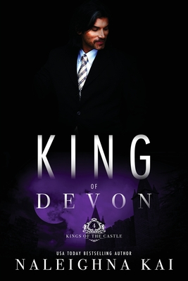 Click for more detail about King of Devon: Book 4 of the Kings of the Castle Series by Naleighna Kai
