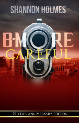 Book cover of B-More Careful by Shannon Holmes