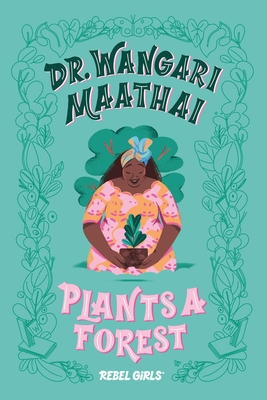 Click for more detail about Dr. Wangari Maathai Plants a Forest by