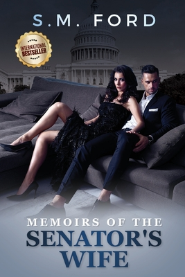 Click for more detail about Memoirs Of The Senator's Wife by S.M. Ford
