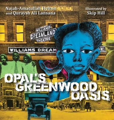 Book cover of Opal's Greenwood Oasis by Quraysh Ali Lansana and Najah-Amatullah Hylton