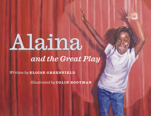Book Cover Alaina and the Great Play by Eloise Greenfield