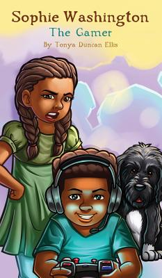 Click for more detail about Sophie Washington The Gamer by Tonya Duncan Ellis