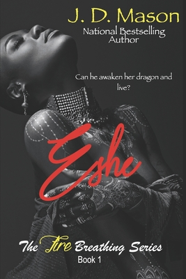 Book Cover Eshe: The Fire Breathing Series, Book 1 by J.D. Mason